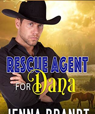 Rescue Agent for Dana, Clean Western Romance, by Jenna Brandt