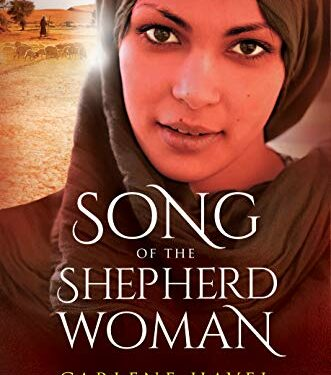 Song of the Shepherd Woman, Christian Historical Fiction, by Carlene Havel
