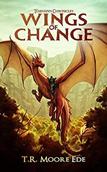 Wings of Change, Christian Urban Fantasy, by TR Moore Ede