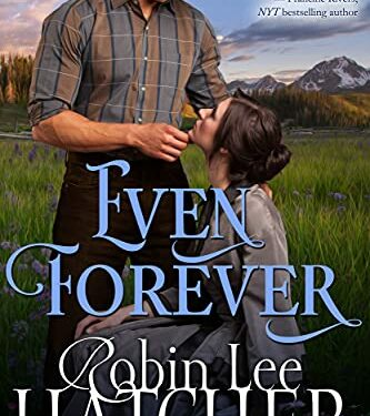 Even Forever, Clean Historical Romance, by Robin Lee Hatcher