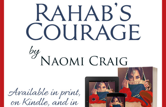 Celebrate Lit Publishing introduces Rahab's Courage, a Christian Historical Fiction, by Naomi Craig