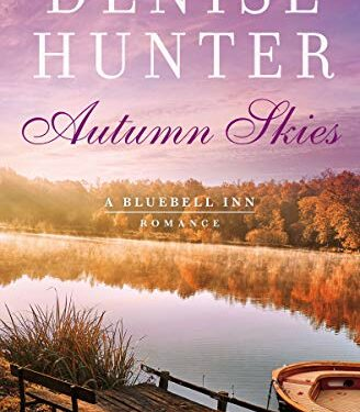 Autumn Skies, Christian Contemporary Romance, by Denise Hunter