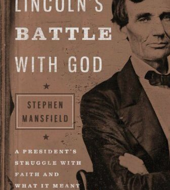 Lincoln's Battle with God, Nonfiction True Stories, by Stephen Mansfield