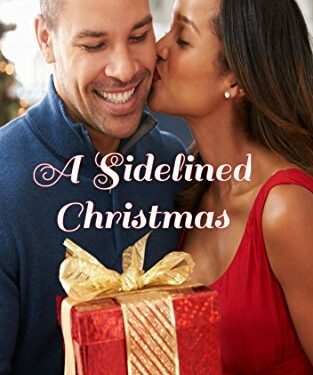 A Sidelined Christmas, Christian Contemporary Romance, by Toni Shiloh