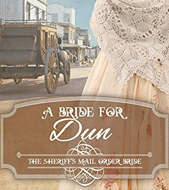 A Bride for Dun, Christian Historical Romance, by Marisa Masterson
