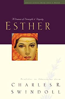 Esther, Nonfiction True Stories, by Charles Swindoll