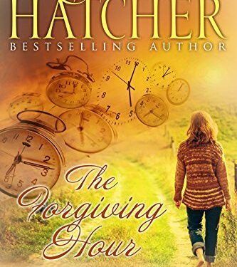 The Forgiving Hour, Christian Women's Fiction, by Robin Lee Hatcher