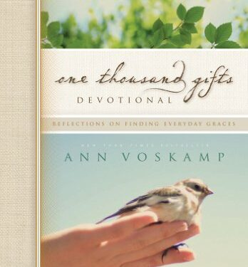 One Thousand Gifts, Nonfiction Devotional, by Anne Voskamp