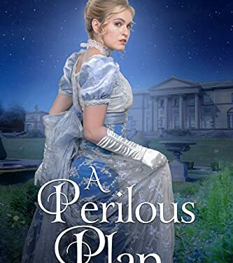 A Perilous Plan, Christian Young Adult/New Adult, by Melanie Dickerson