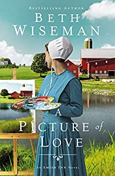 A Picture of Love, Christian Amish Romance, by Beth Wiseman