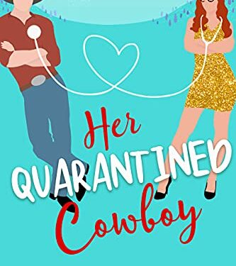 Her Quarantined Cowboy, Clean Contemporary Romance, by Kathy Fawcett