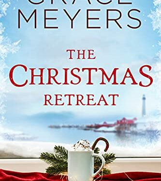 The Christmas Retreat, Clean Women's Fiction, by Grace Meyers