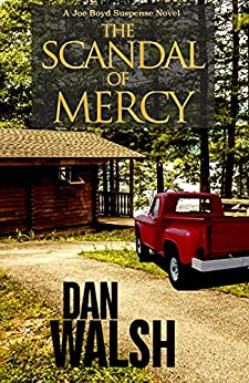 The Scandal of Mercy, Clean Mystery/Thriller, by  Dan Walsh