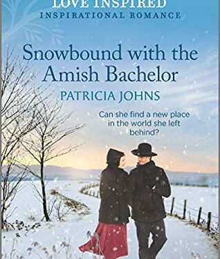 Snowbound with the Amish Bachelor, Christian Amish Romance, by Patricia Johns