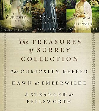 The Treasures of Surrey Collection, Christian Historical Romance, by Sarah Ladd
