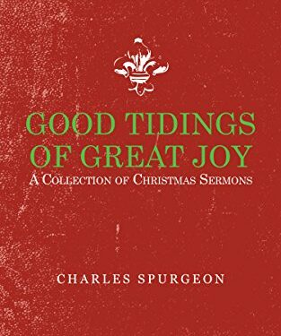 Good Tidings of Great Joy, Nonfiction Devotional, by Charles Spurgeon